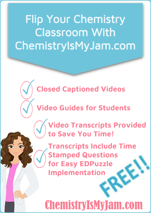 How can ChemistryIsMyJam.com help you flip your chemistry classroom? By providing closed captioned videos, video guides for students, video transcripts to save you time, and time stamped questions for easy EDPuzzle implementation. All for FREE!